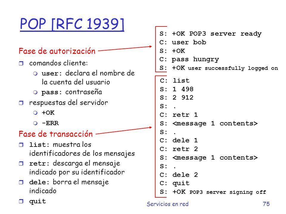 POP [RFC 1939] C: list Fase de autorización Fase de transacción